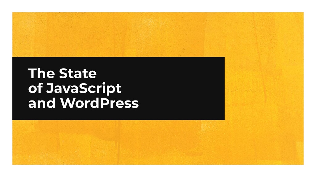 The State of JavaScript and WordPress