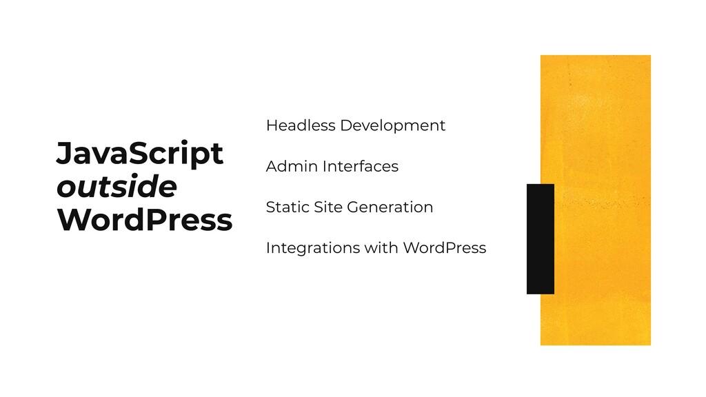 JavaScript outside WordPress Headless Developme...