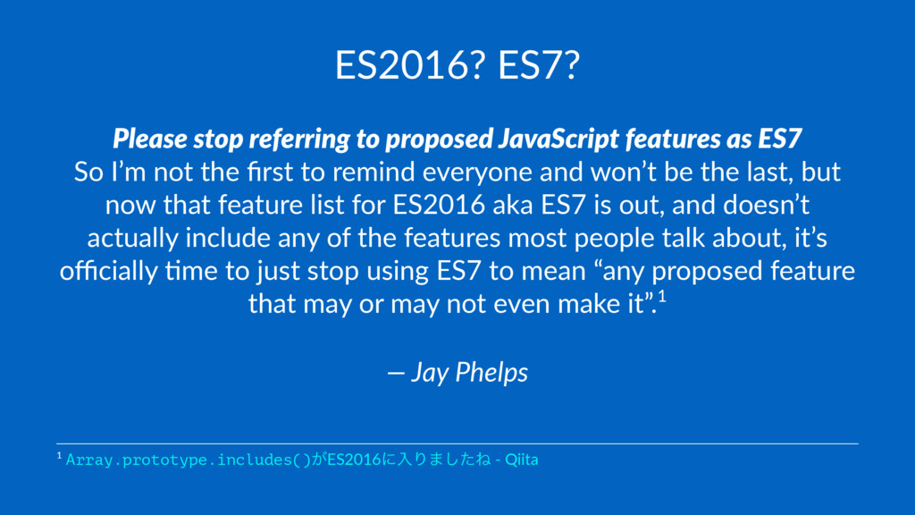 ES2016? ES7? Please stop referring to proposed ...