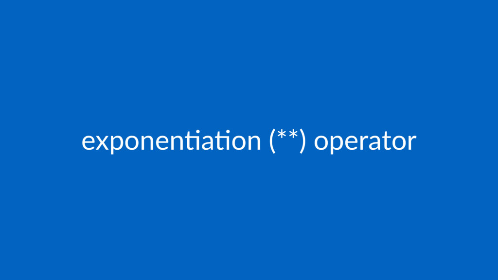 exponen&a&on (**) operator