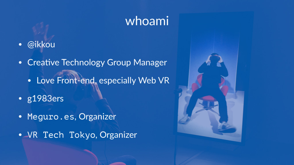 whoami • @ikkou • Crea+ve Technology Group Mana...
