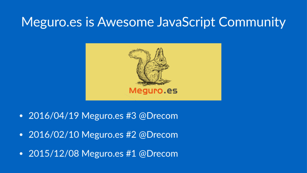 Meguro.es is Awesome JavaScript Community • 201...