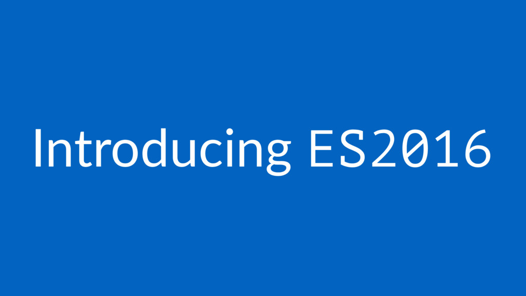 Introducing ES2016