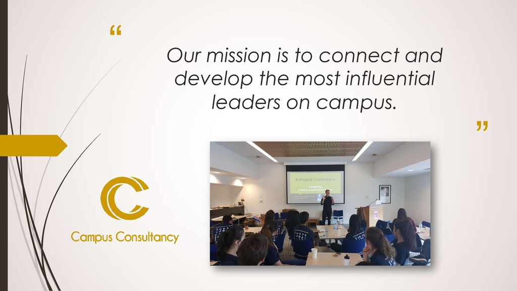 """ "" Our mission is to connect and develop the m..."