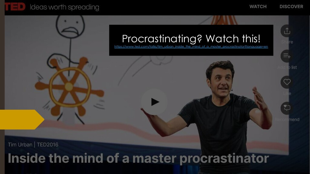 Procrastinating? Watch this! https://www.ted.co...