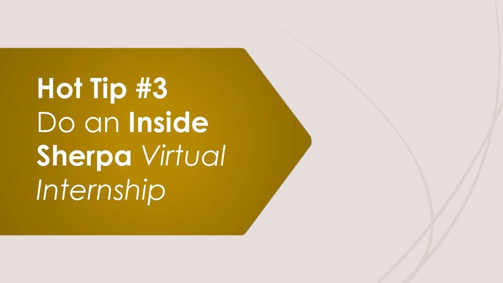 Hot Tip #3 Do an Inside Sherpa Virtual Internsh...