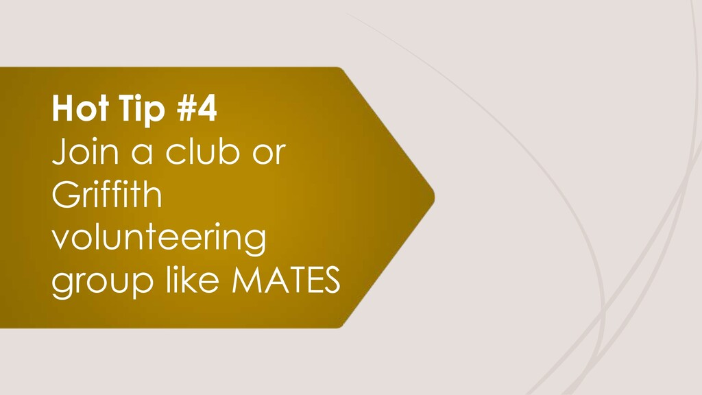 Hot Tip #4 Join a club or Griffith volunteering...