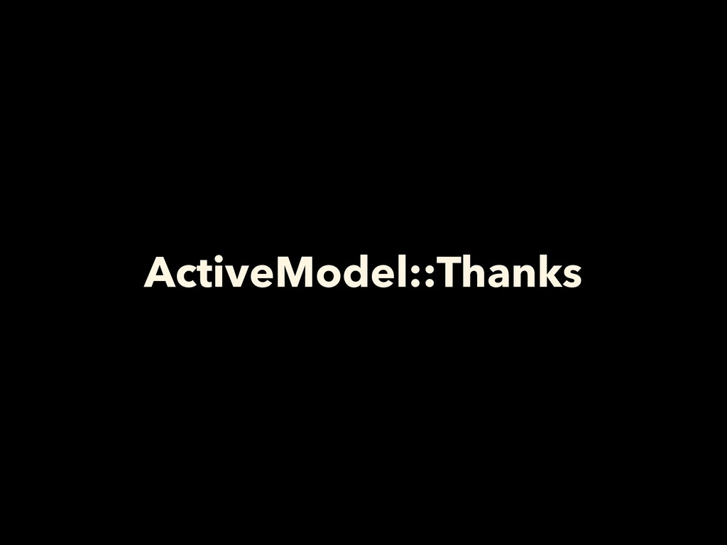 ActiveModel::Thanks