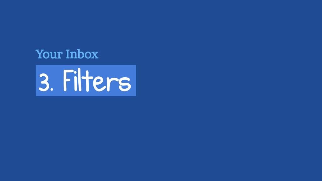 3. Filters Your Inbox