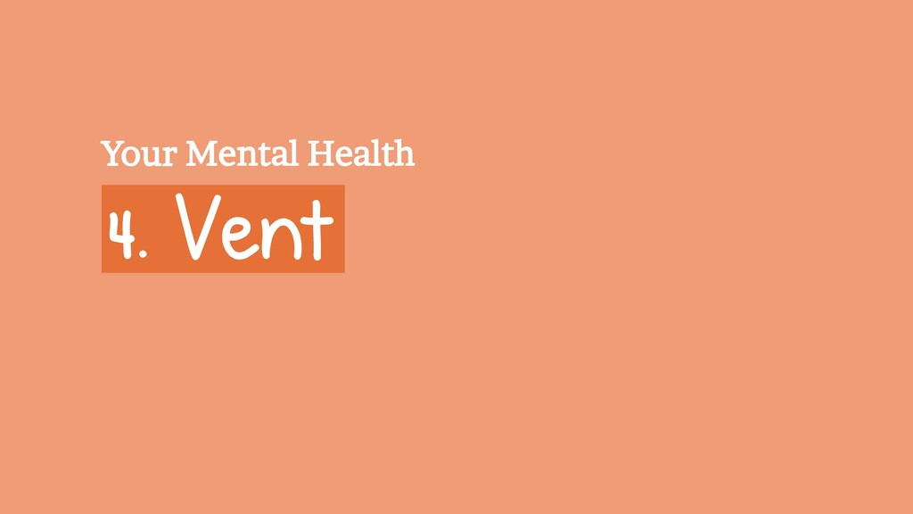 4. Vent Your Mental Health