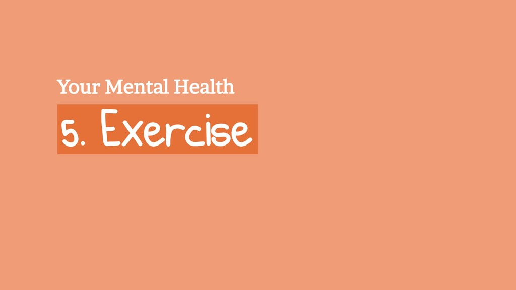 5. Exercise Your Mental Health