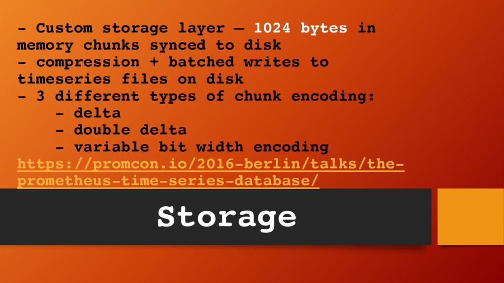 - Custom storage layer – 1024 bytes in memory c...