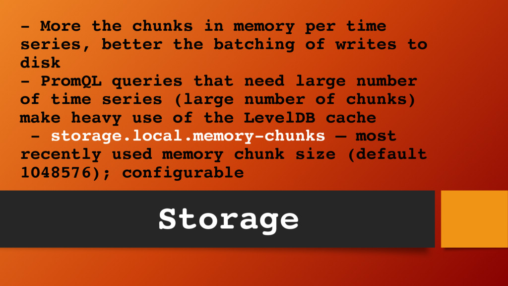 - More the chunks in memory per time series, be...