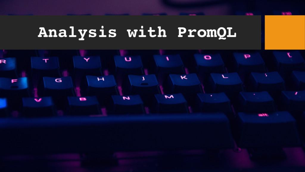 Analysis with PromQL