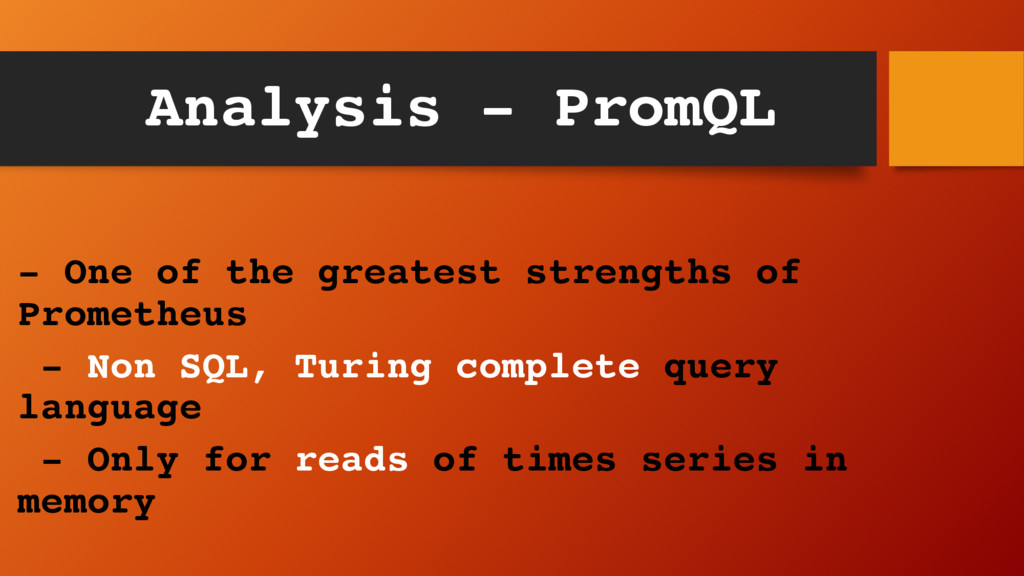 Analysis - PromQL - One of the greatest strengt...