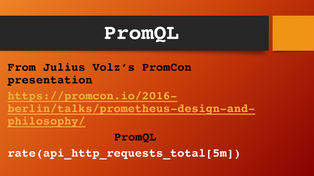 PromQL From Julius Volz's PromCon presentation ...