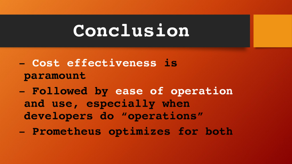 Conclusion - Cost effectiveness is paramount - ...