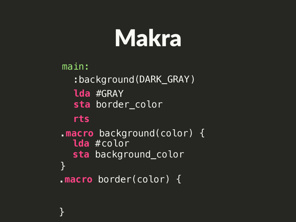 lda # sta background_color Makra rts main: .mac...
