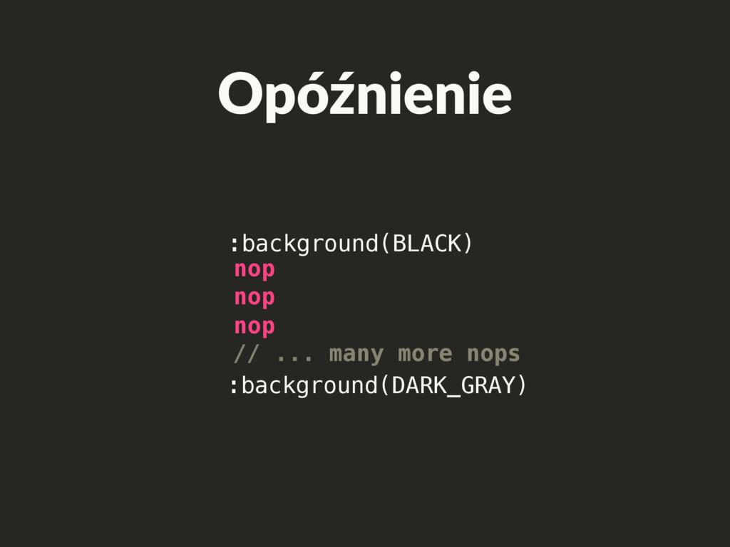 Opóźnienie :background(BLACK) :background(DARK_...