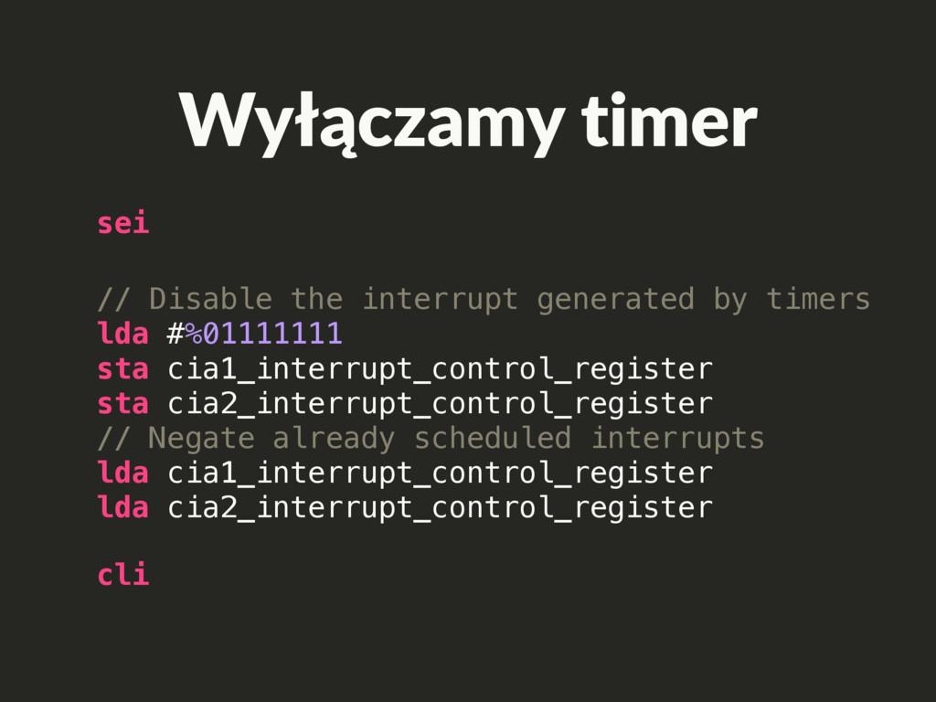 Wyłączamy timer cli sei // Disable the interrup...