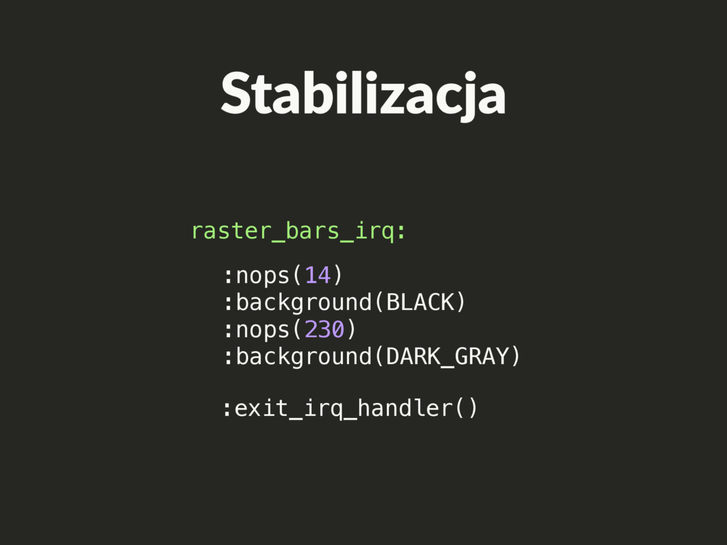 Stabilizacja :exit_irq_handler() raster_bars_ir...