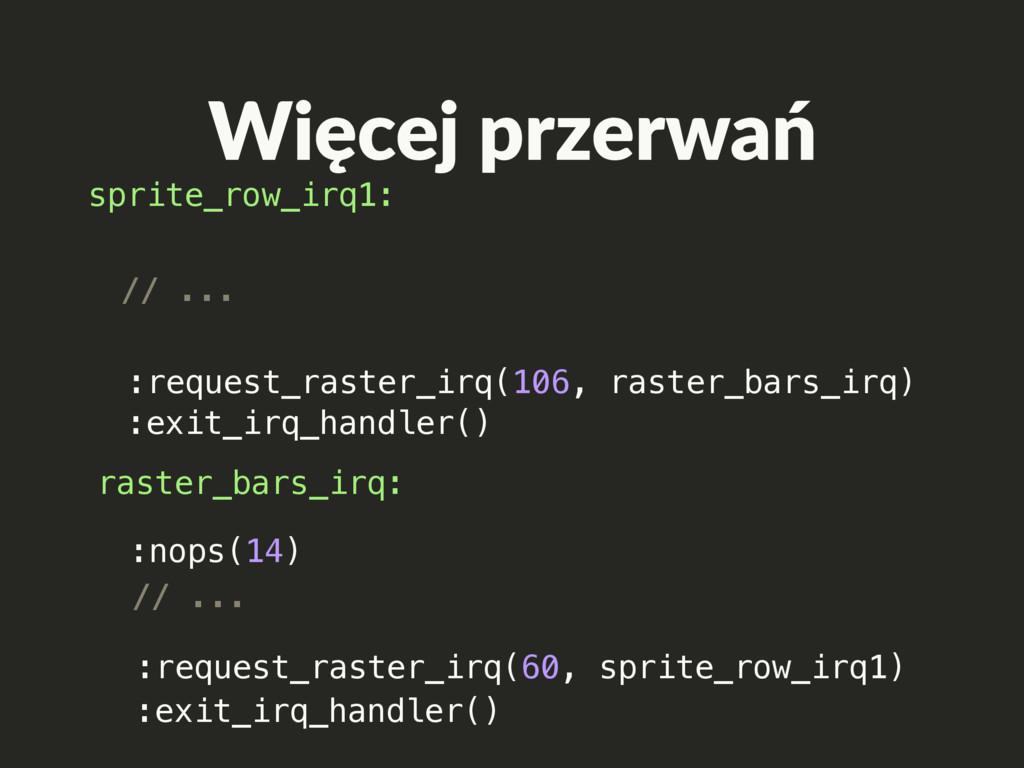 sprite_row_irq1: :exit_irq_handler() // ... :re...