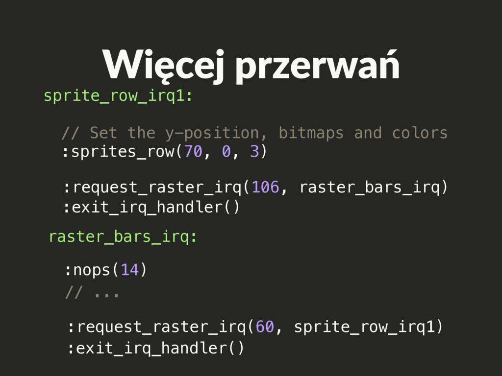 sprite_row_irq1: :exit_irq_handler() // Set the...