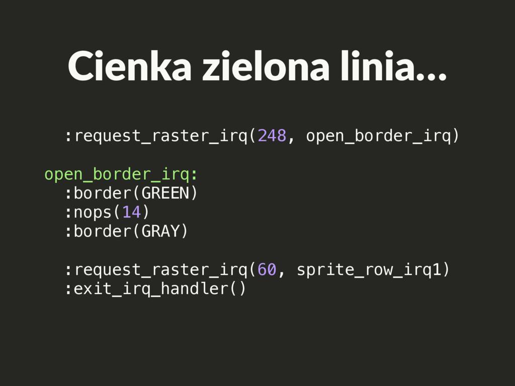Cienka zielona linia… :request_raster_irq(248, ...