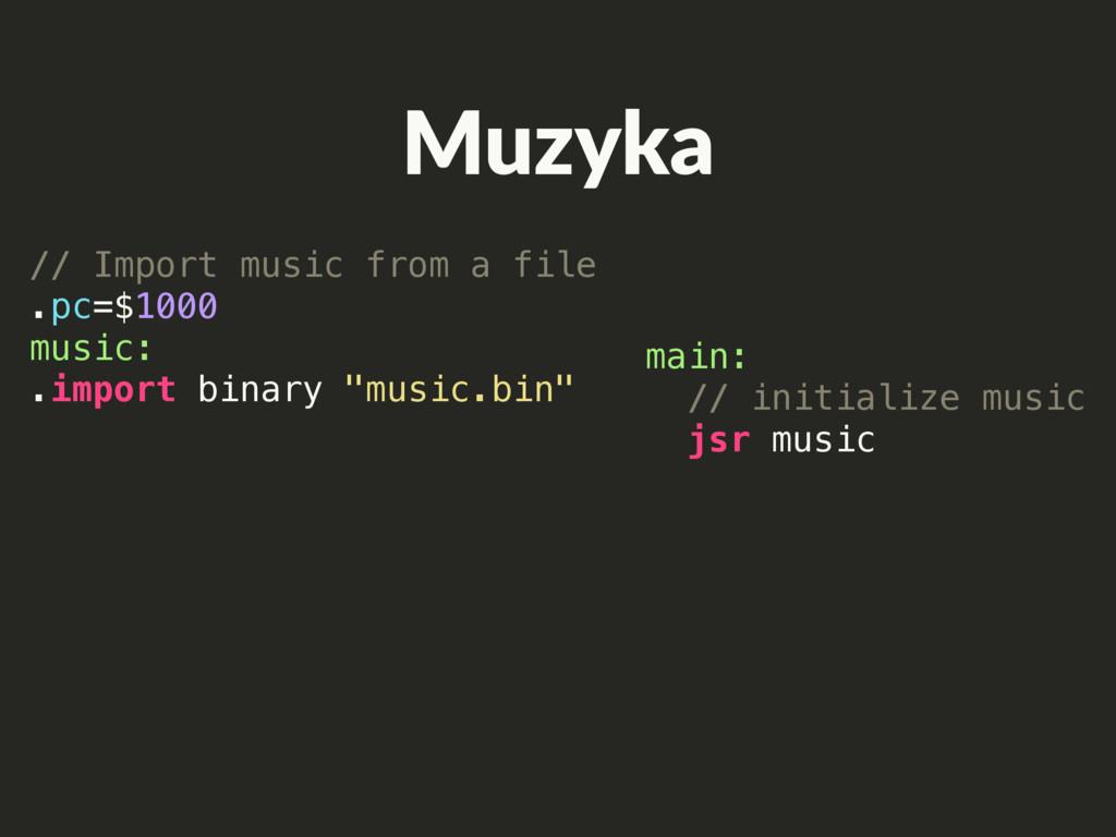 Muzyka main: // initialize music jsr music // I...