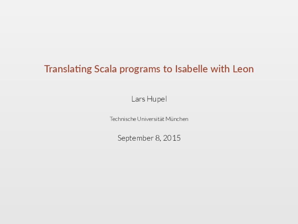 Transla ng Scala programs to Isabelle with Leon...