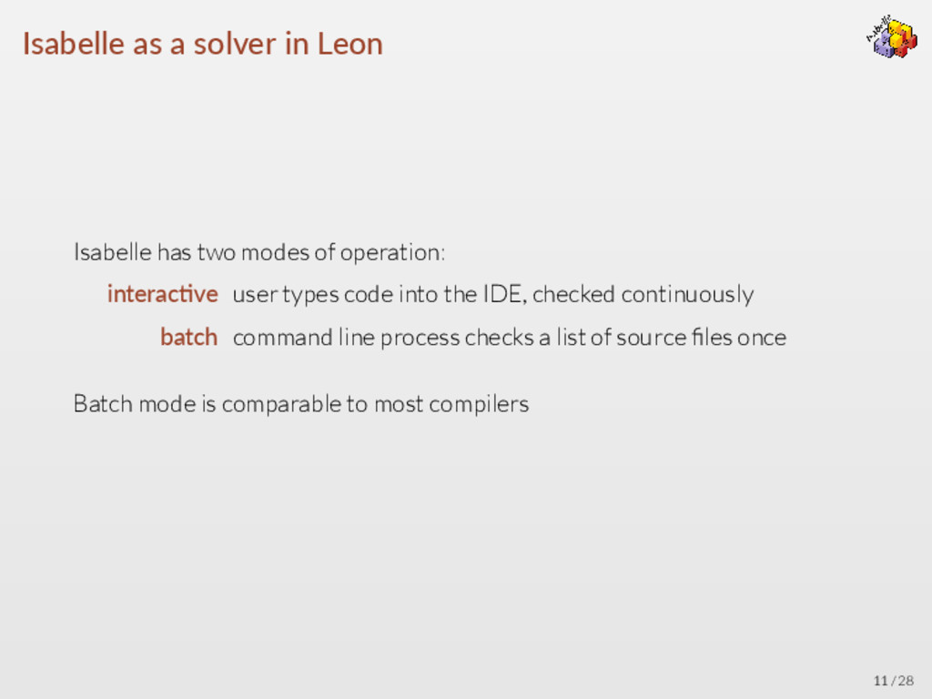 Isabelle as a solver in Leon Isabelle has two m...