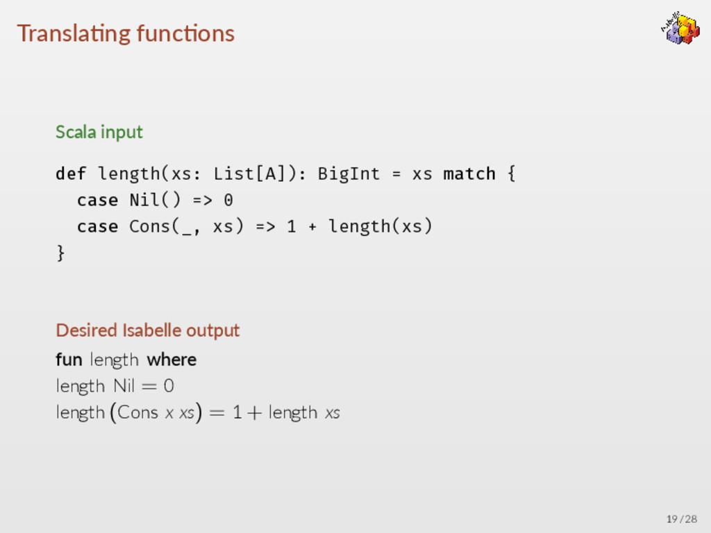 Transla ng func ons Scala input def length(xs: ...
