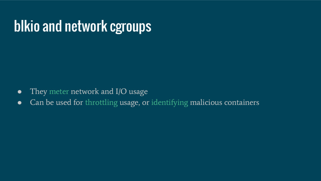 blkio and network cgroups ● They meter network ...