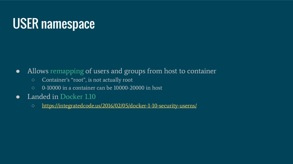 USER namespace ● Allows remapping of users and ...