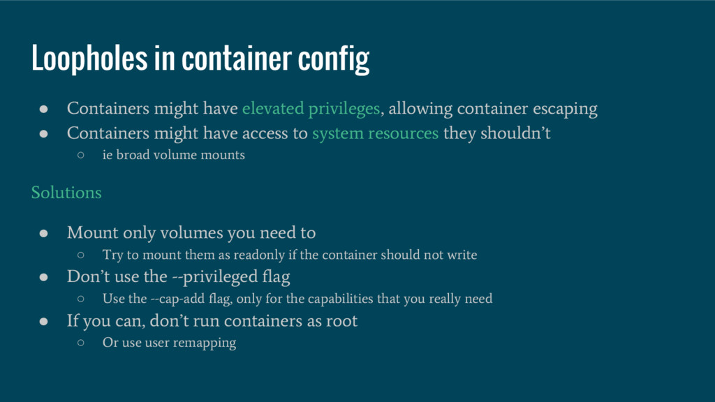 ● Containers might have elevated privileges, al...