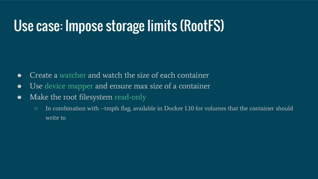 Use case: Impose storage limits (RootFS) ● Crea...