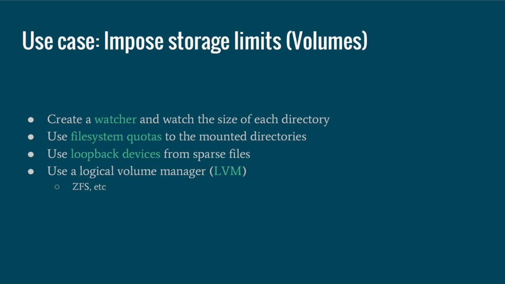 Use case: Impose storage limits (Volumes) ● Cre...