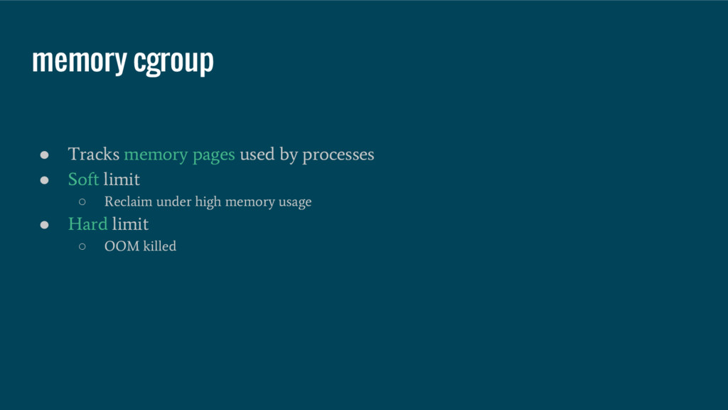 memory cgroup ● Tracks memory pages used by pro...