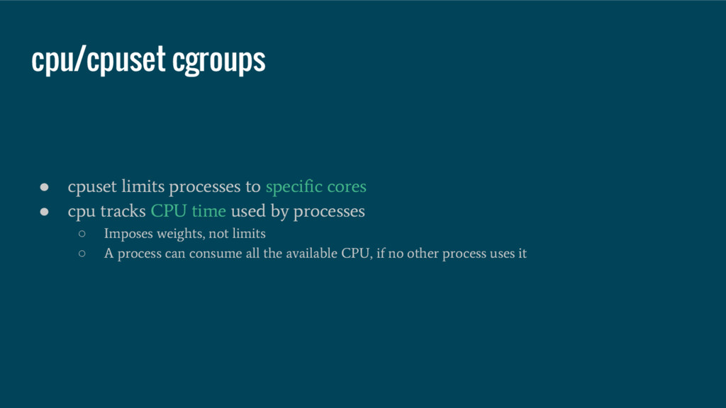 cpu/cpuset cgroups ● cpuset limits processes to...