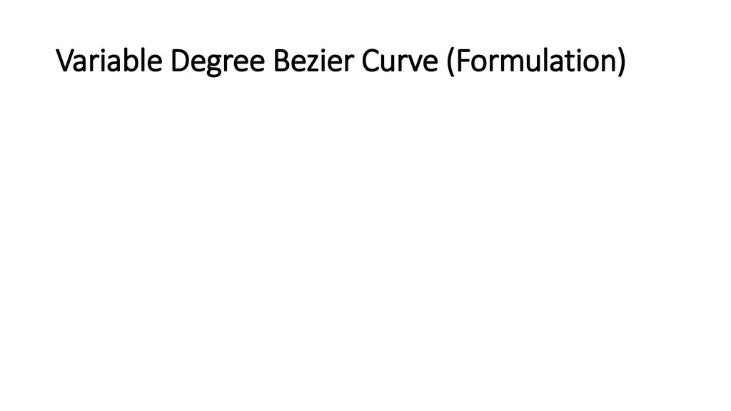 Variable Degree Bezier Curve (Formulation)