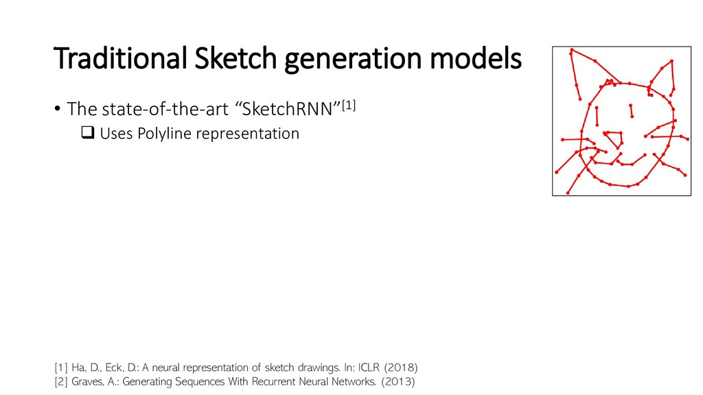 Traditional Sketch generation models • The stat...