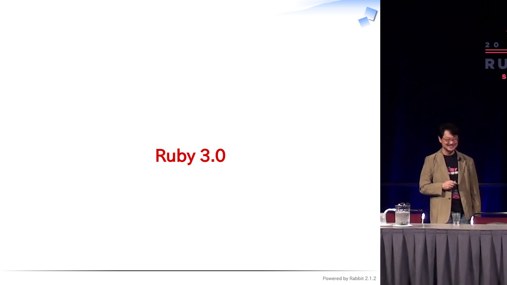 Powered by Rabbit 2.1.2  Ruby 3.0