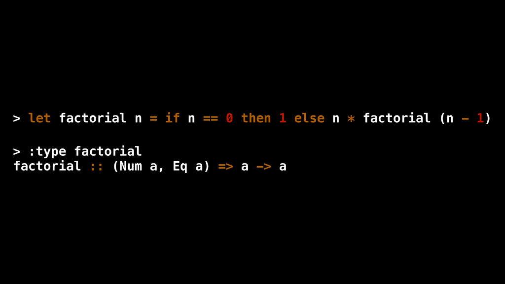 > let factorial n = if n == 0 then 1 else n * f...