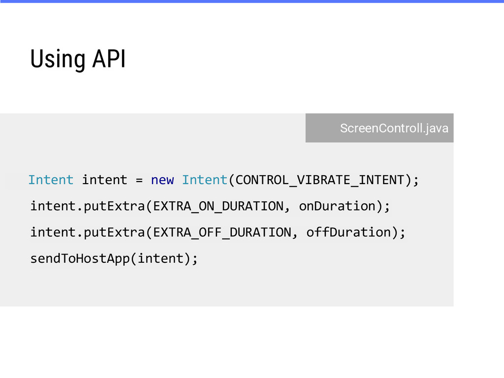 Using API Intent intent = new Intent(CONTROL_VI...