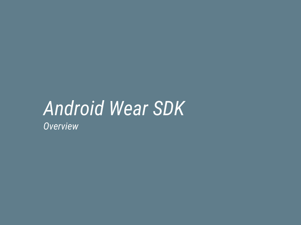 Android Wear SDK Overview