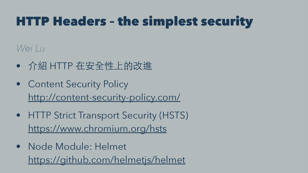 HTTP Headers – the simplest security Wei Lu •  ...