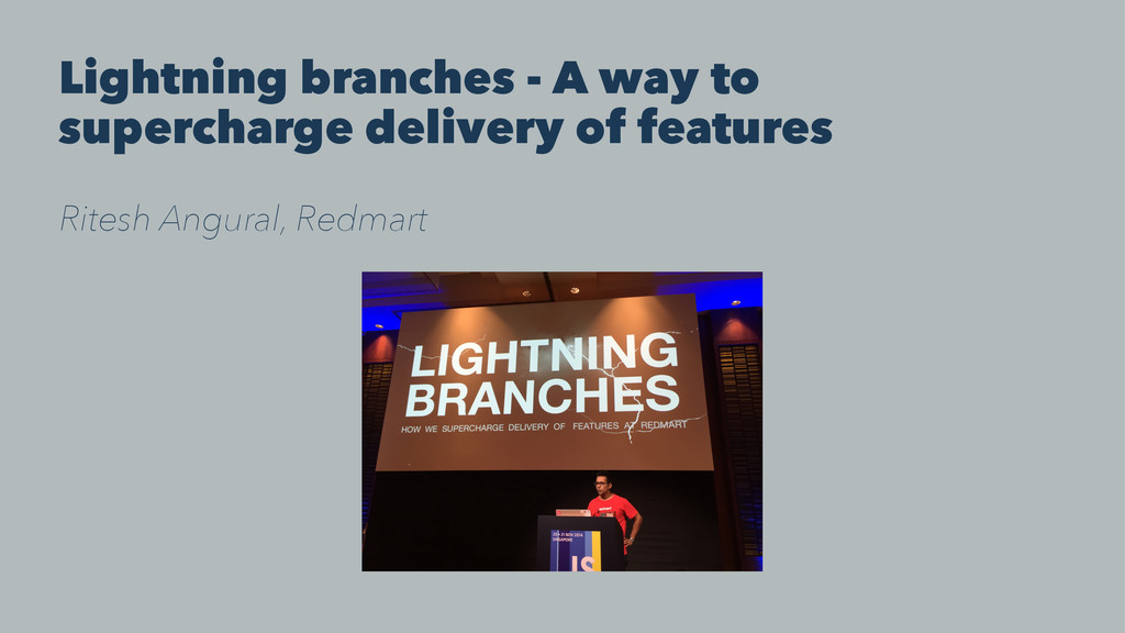 Lightning branches - A way to supercharge deliv...