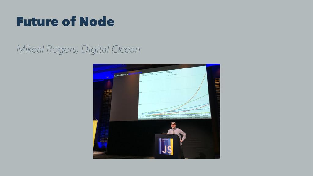 Future of Node Mikeal Rogers, Digital Ocean