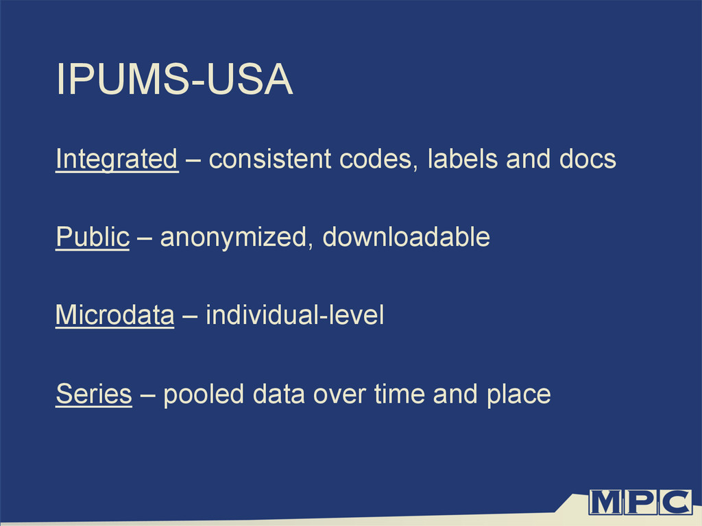 IPUMS-USA Integrated – consistent codes, labels...
