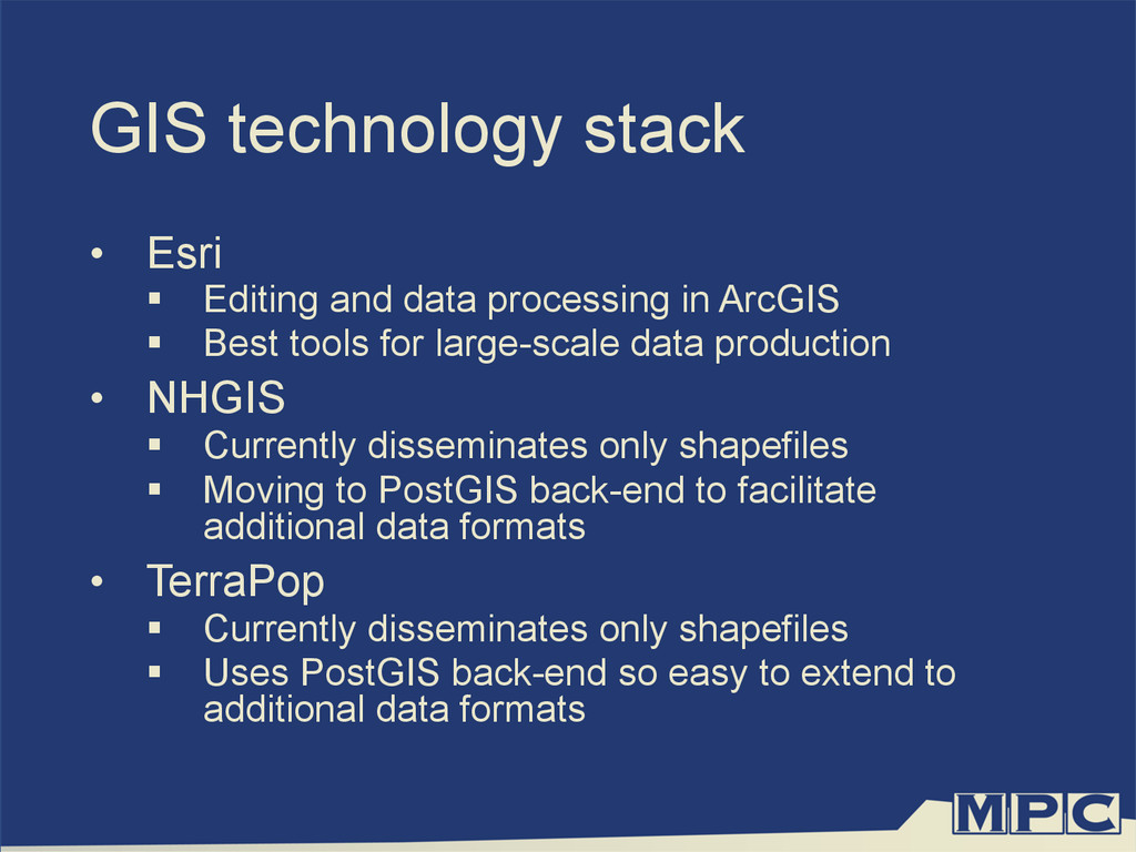 GIS technology stack •  Esri §  Editing and da...